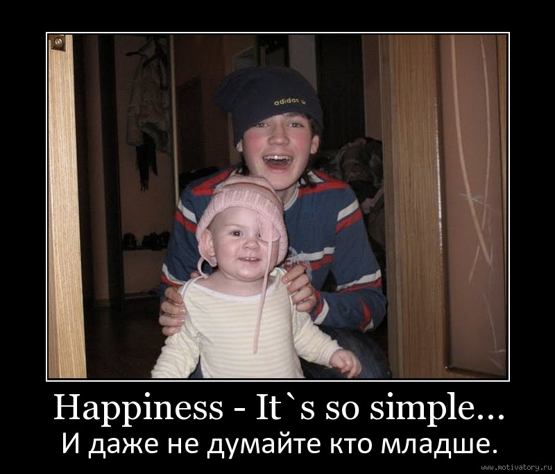 Happiness - It`s so simple...